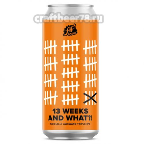 AF Brew - 13 Weeks And What?!