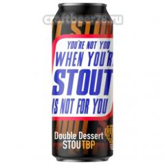 ТБП - You`re Not You When You`re STOUT Is Not For You