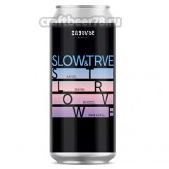 Zagovor - SLOW & TRVE