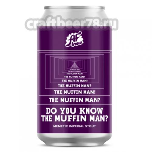 AF Brew - Do You Know the Muffin Man?